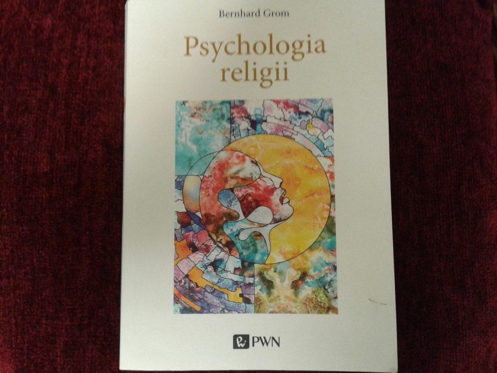 Psychologia religii – naukowa analiza przeżyć religijnych człowieka